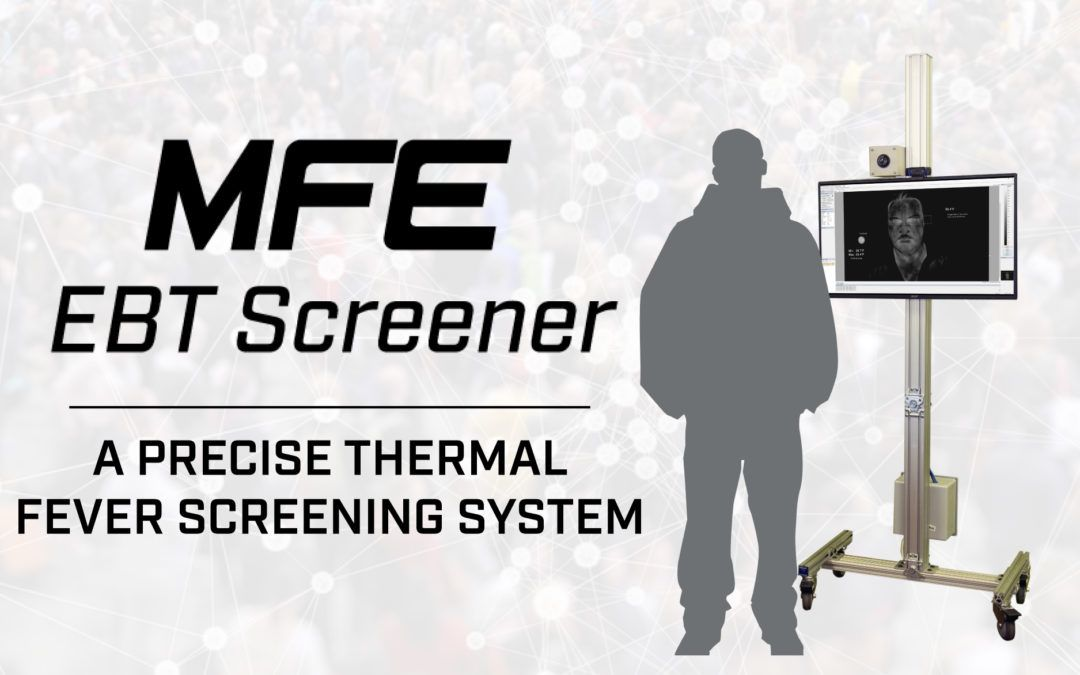 Introducing MFE's New Elevated Body Temperature Thermal Imaging System